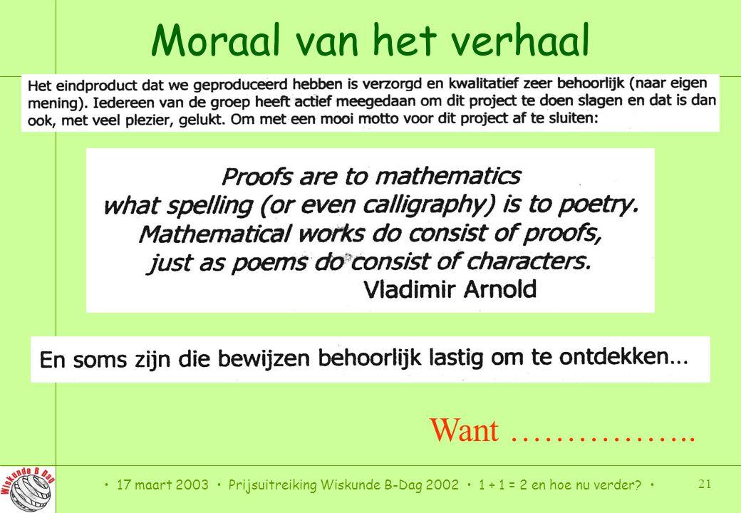 Moraal van het verhaal Want ……………..