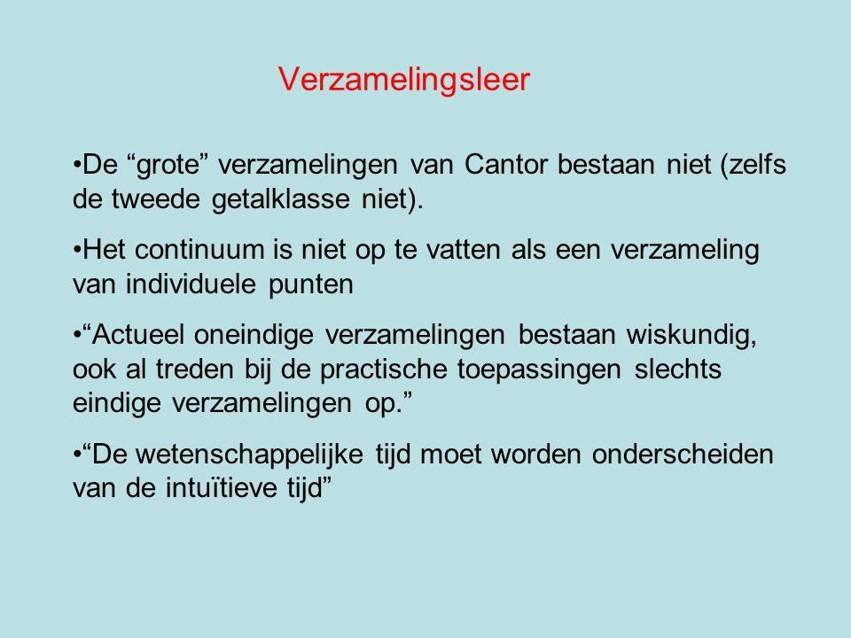 Verzamelingsleer De grote verzamelingen van Cantor bestaan niet (zelfs de tweede getalklasse niet).