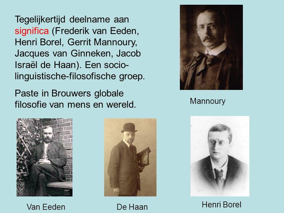 Paste in Brouwers globale filosofie van mens en wereld.