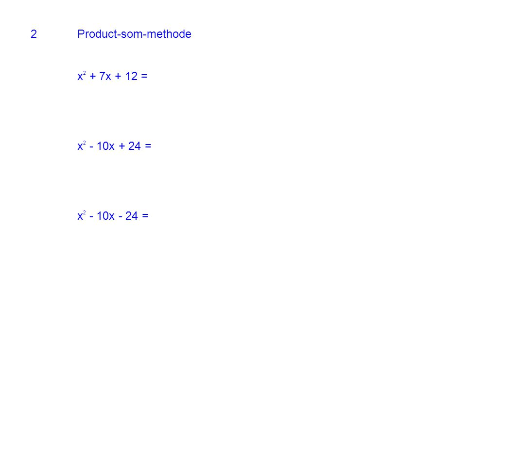 2 Product-som-methode x2 + 7x + 12 = x2 - 10x + 24 = x2 - 10x - 24 =