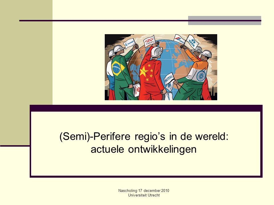 (Semi)-Perifere regio's in de wereld: actuele ontwikkelingen