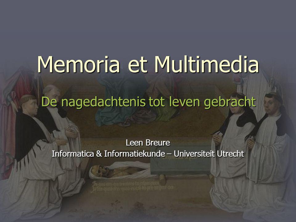 Memoria et Multimedia De nagedachtenis tot leven gebracht Leen Breure