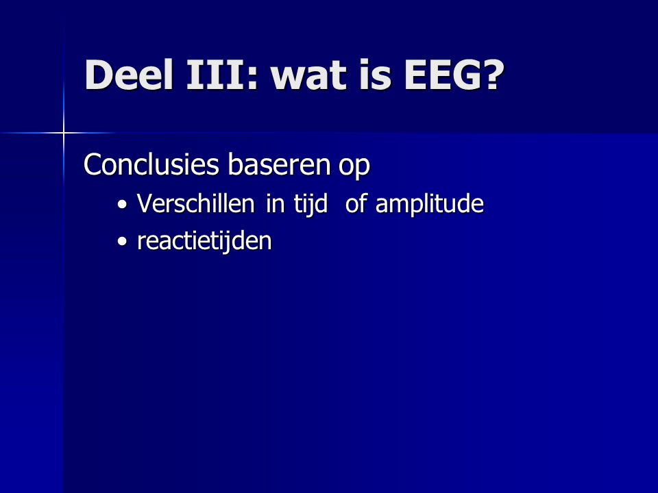 Deel III: wat is EEG Conclusies baseren op