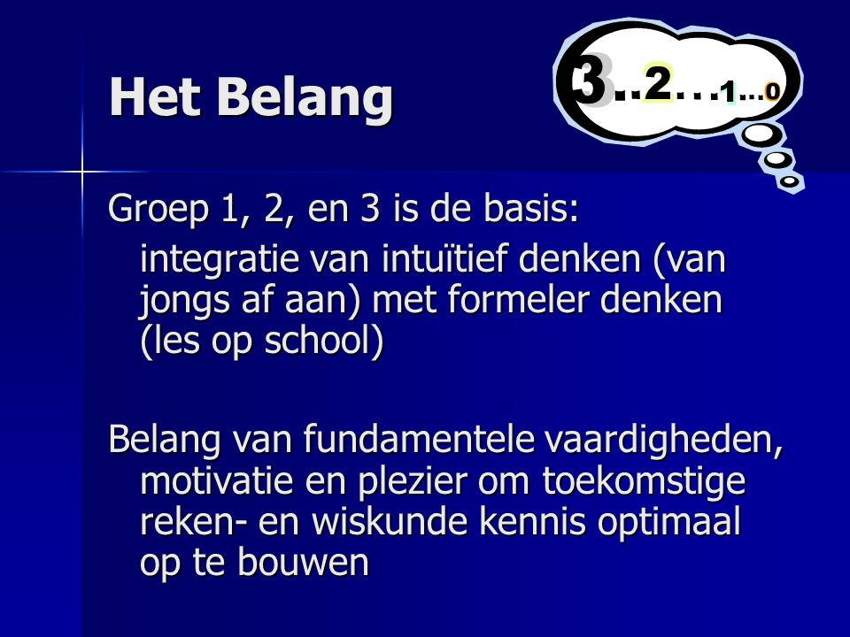 Het Belang Groep 1, 2, en 3 is de basis: