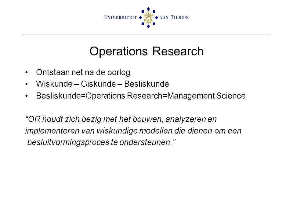 Operations Research Ontstaan net na de oorlog