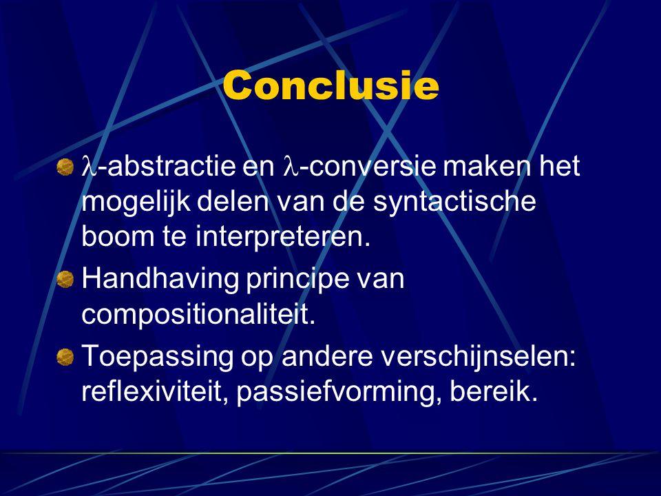 Conclusie -abstractie en -conversie maken het mogelijk delen van de syntactische boom te interpreteren.