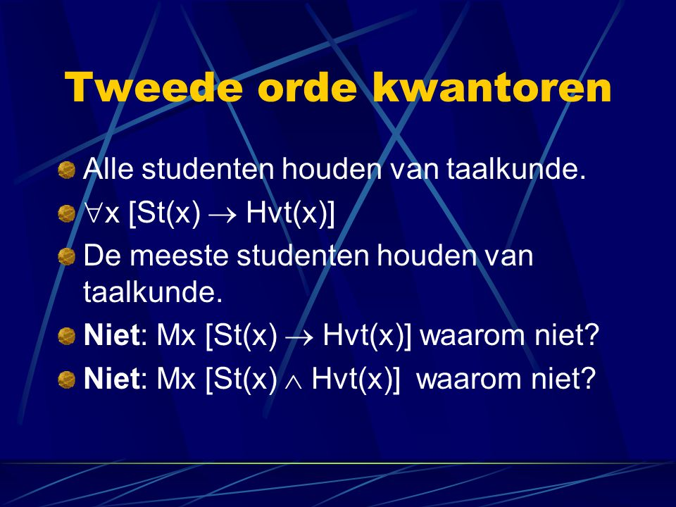 Tweede orde kwantoren Alle studenten houden van taalkunde.