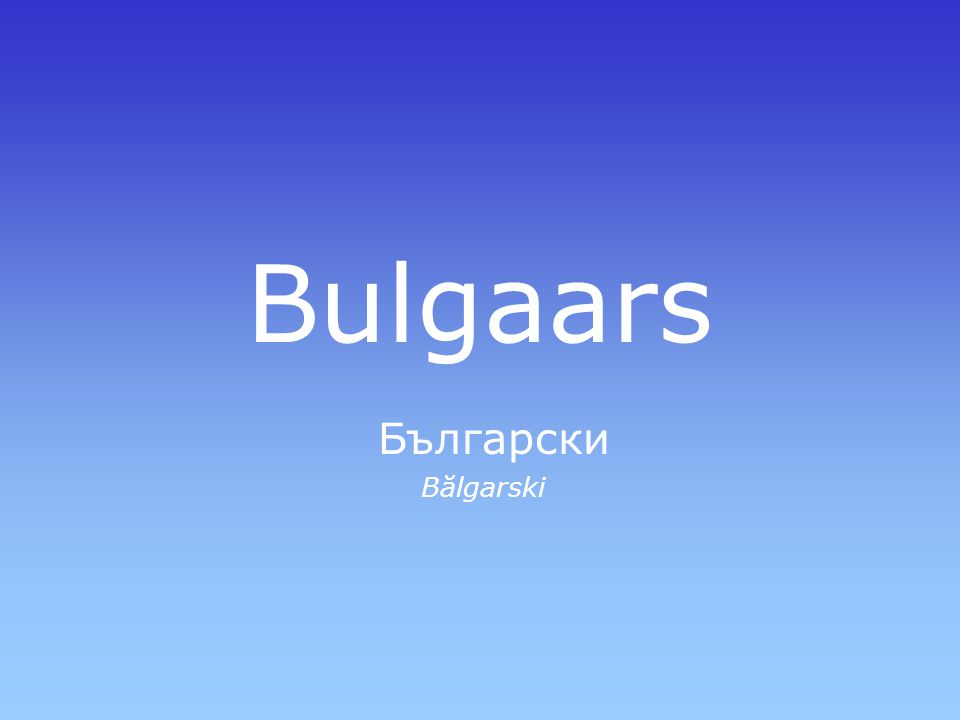 Bulgaars Български Bălgarski