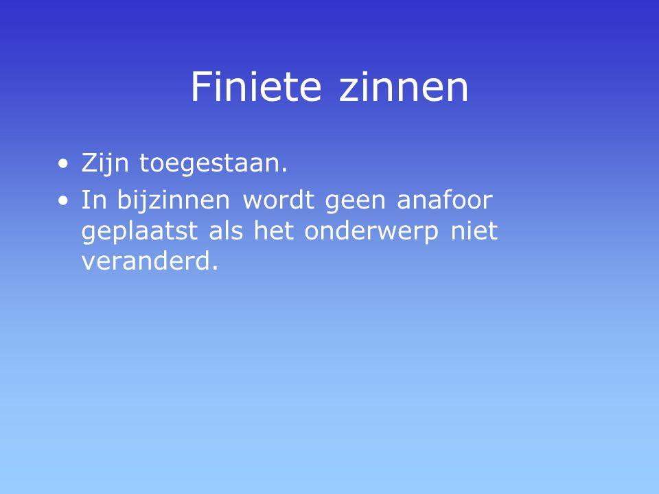 Finiete zinnen Zijn toegestaan.