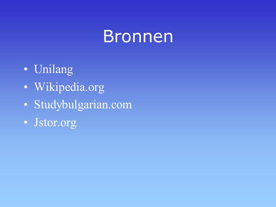 Bronnen Unilang Wikipedia.org Studybulgarian.com Jstor.org