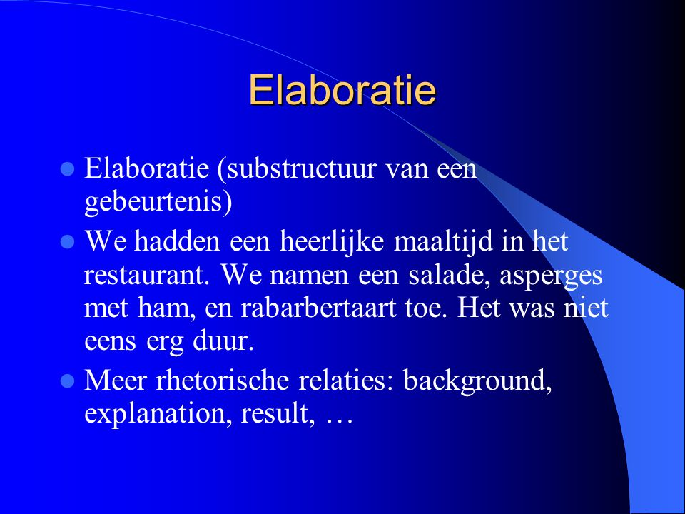 Elaboratie Elaboratie (substructuur van een gebeurtenis)