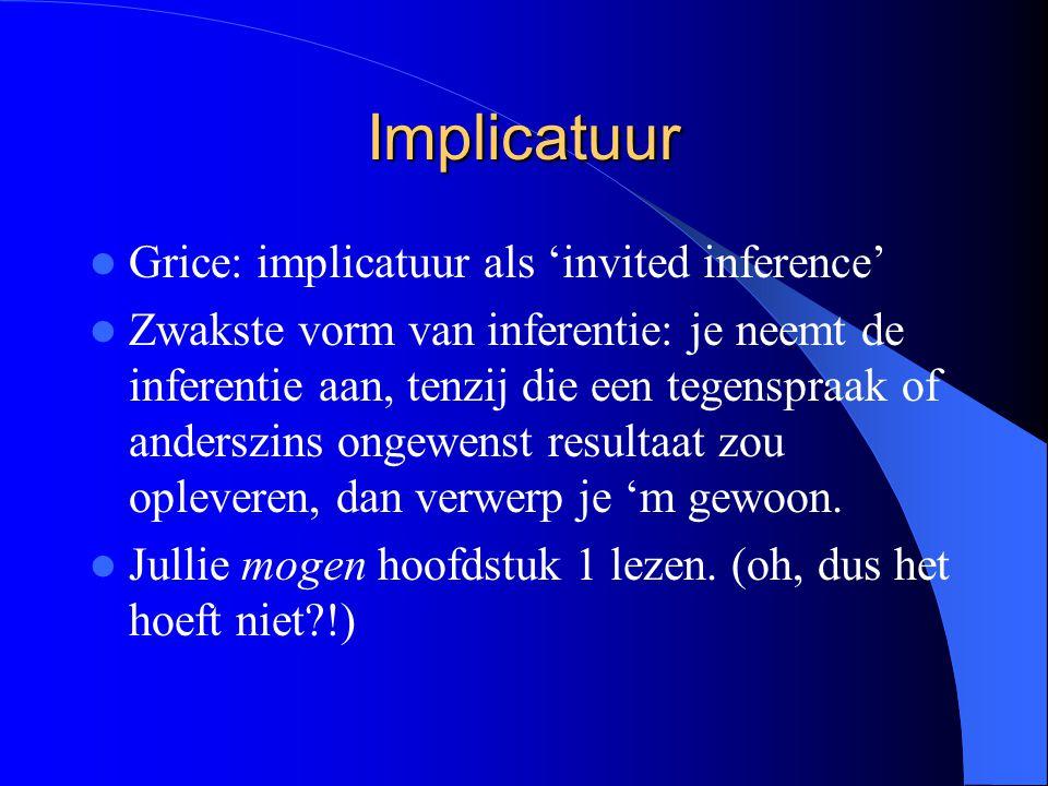 Implicatuur Grice: implicatuur als 'invited inference'