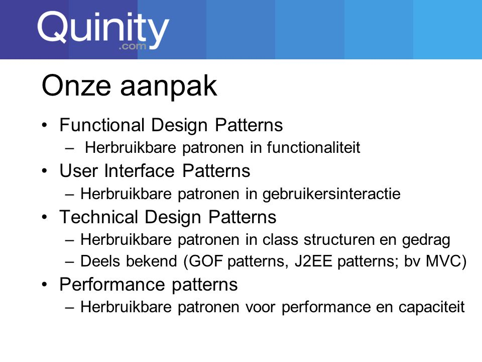 Onze aanpak Functional Design Patterns User Interface Patterns