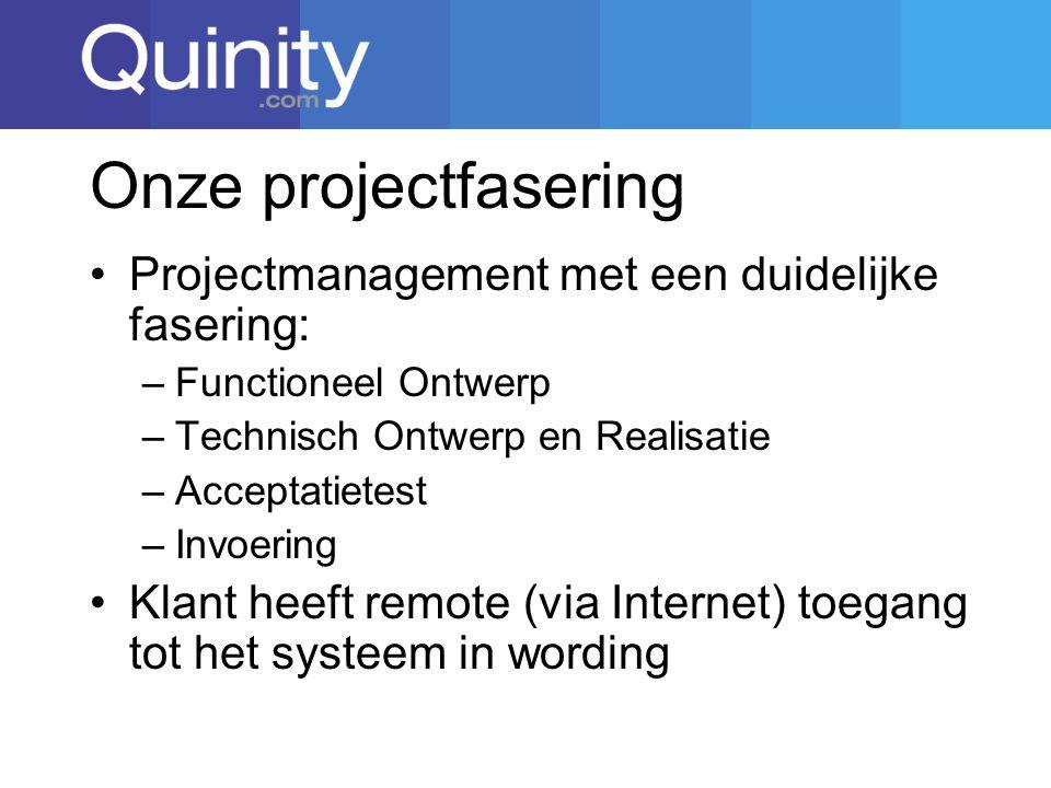 Onze projectfasering Projectmanagement met een duidelijke fasering:
