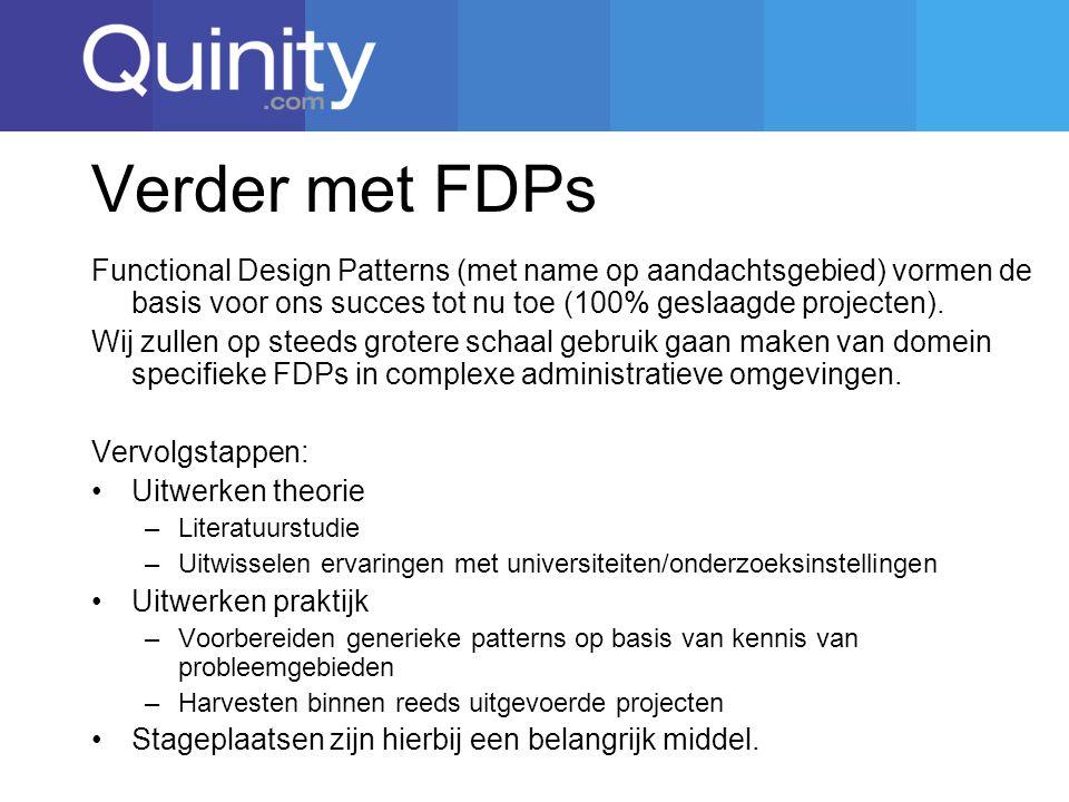 Verder met FDPs Functional Design Patterns (met name op aandachtsgebied) vormen de basis voor ons succes tot nu toe (100% geslaagde projecten).
