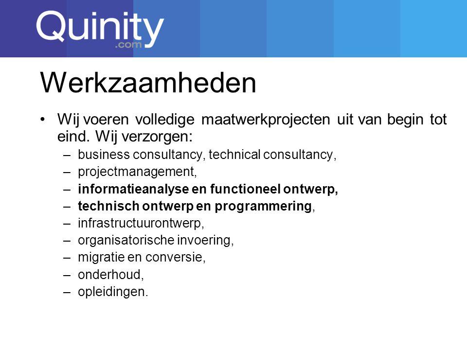 Werkzaamheden Wij voeren volledige maatwerkprojecten uit van begin tot eind. Wij verzorgen: business consultancy, technical consultancy,