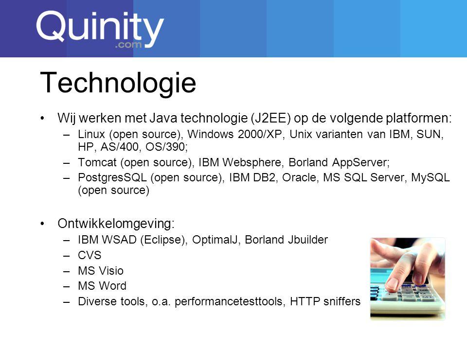 Technologie Wij werken met Java technologie (J2EE) op de volgende platformen: