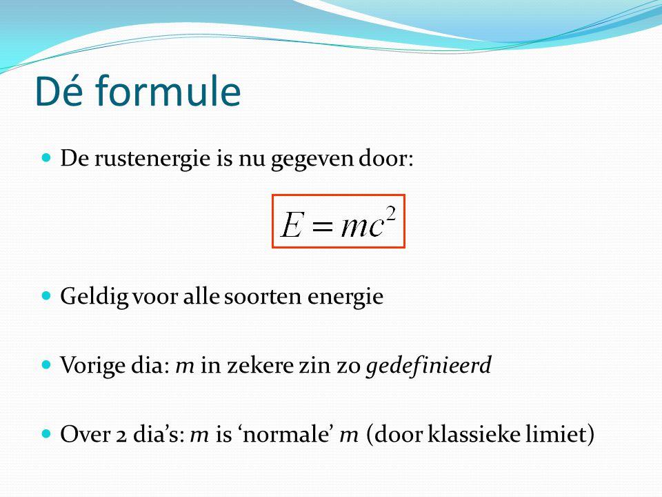 Dé formule De rustenergie is nu gegeven door: