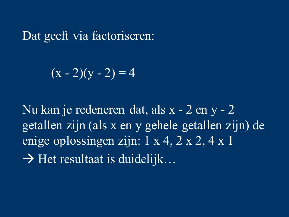 Dat geeft via factoriseren: