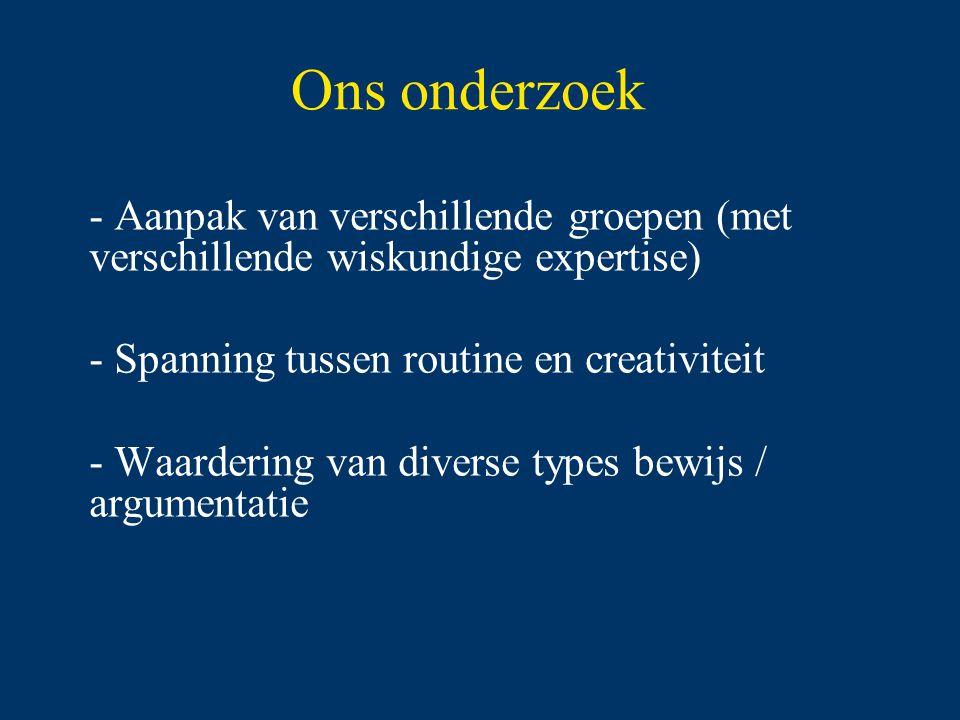 Ons onderzoek Aanpak van verschillende groepen (met verschillende wiskundige expertise) Spanning tussen routine en creativiteit.