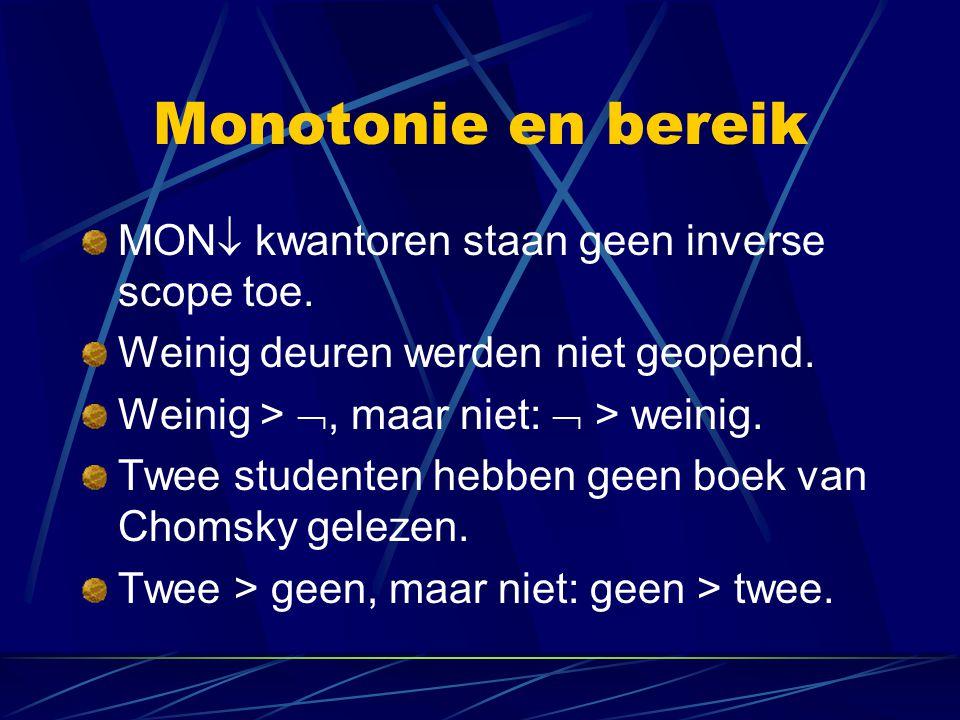 Monotonie en bereik MON kwantoren staan geen inverse scope toe.