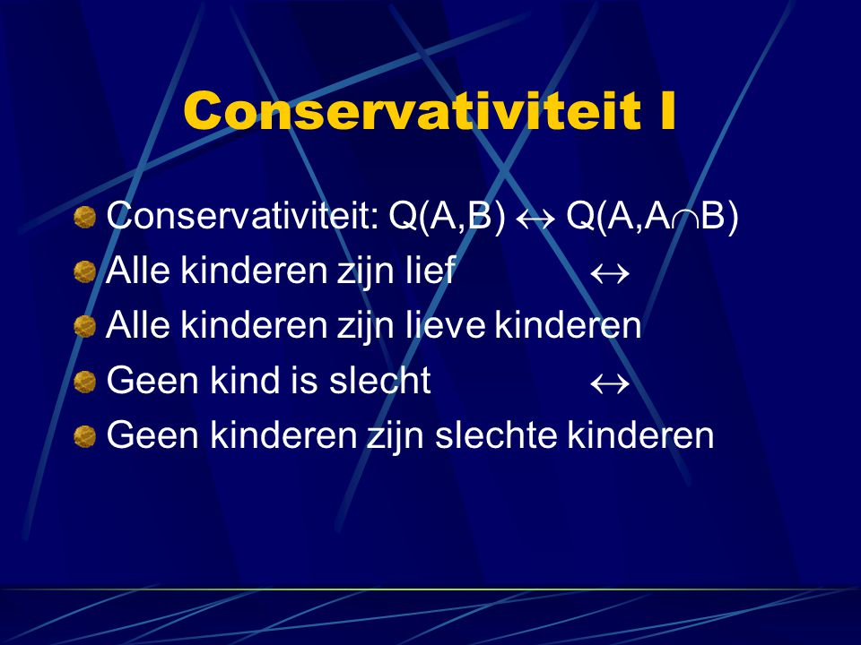 Conservativiteit I Conservativiteit: Q(A,B)  Q(A,AB)