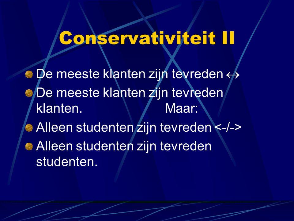Conservativiteit II De meeste klanten zijn tevreden 