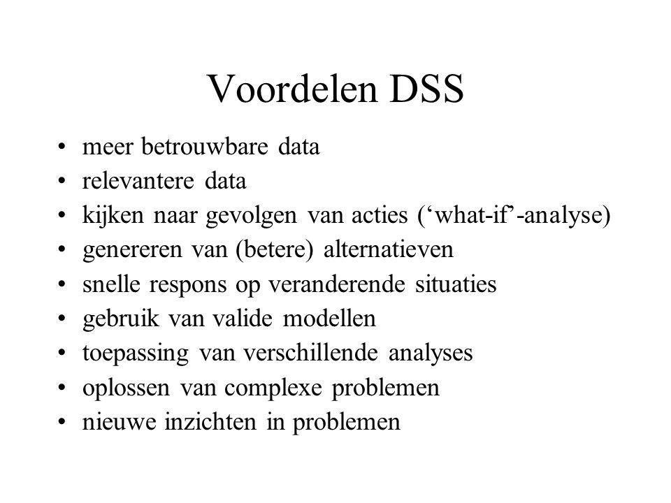 Voordelen DSS meer betrouwbare data relevantere data