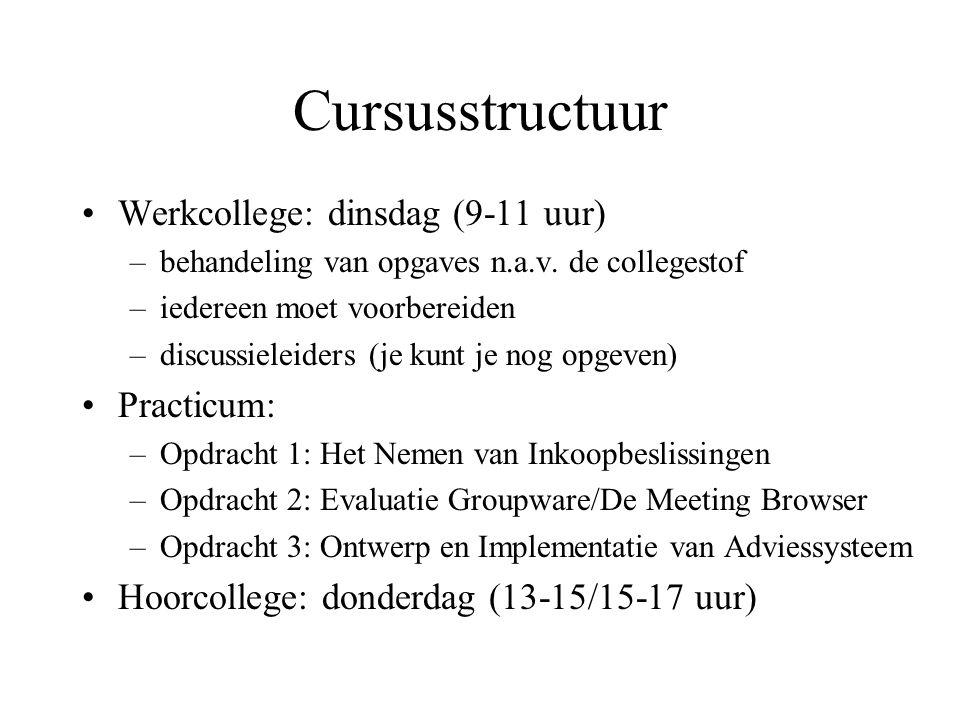 Cursusstructuur Werkcollege: dinsdag (9-11 uur) Practicum: