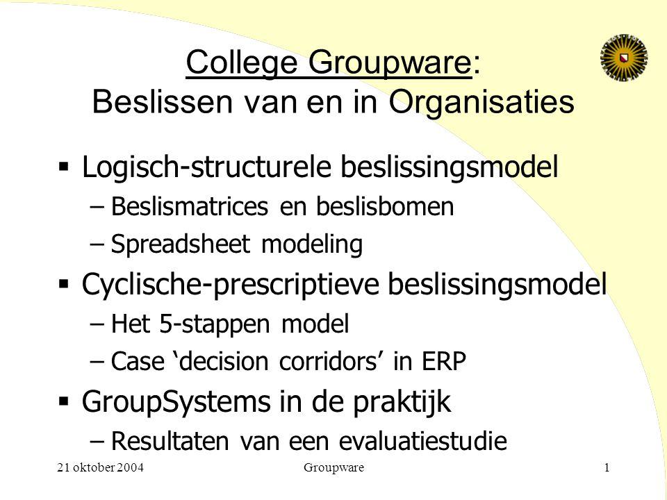 College Groupware: Beslissen van en in Organisaties