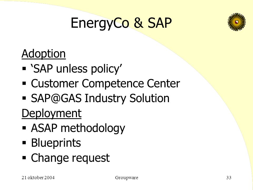 EnergyCo & SAP Adoption 'SAP unless policy' Customer Competence Center