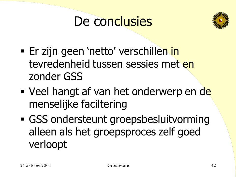 De conclusies Er zijn geen 'netto' verschillen in tevredenheid tussen sessies met en zonder GSS.