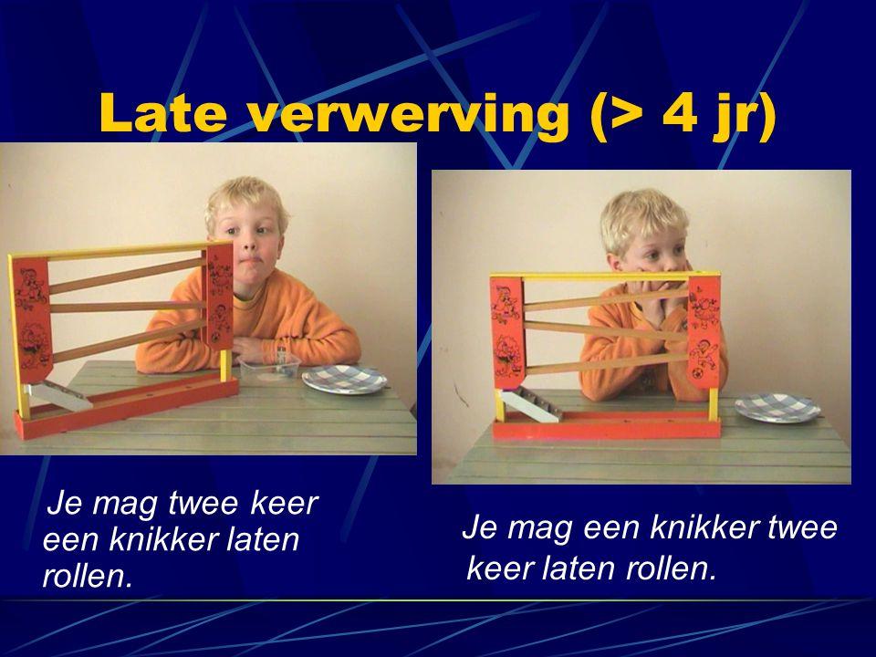 Late verwerving (> 4 jr)