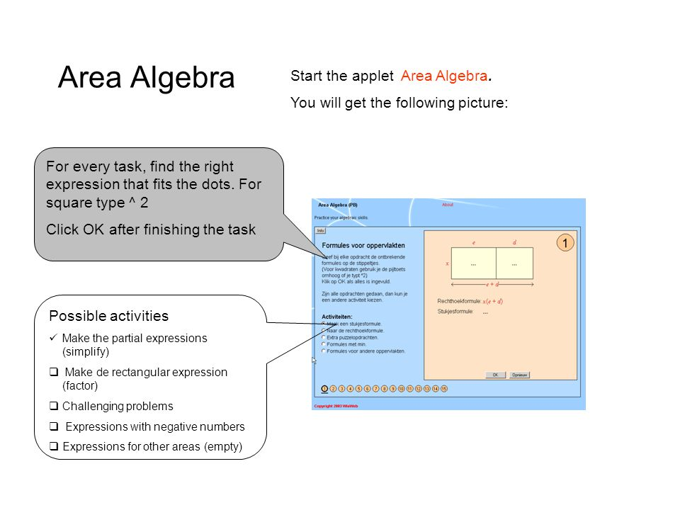 Area Algebra Start the applet Area Algebra.