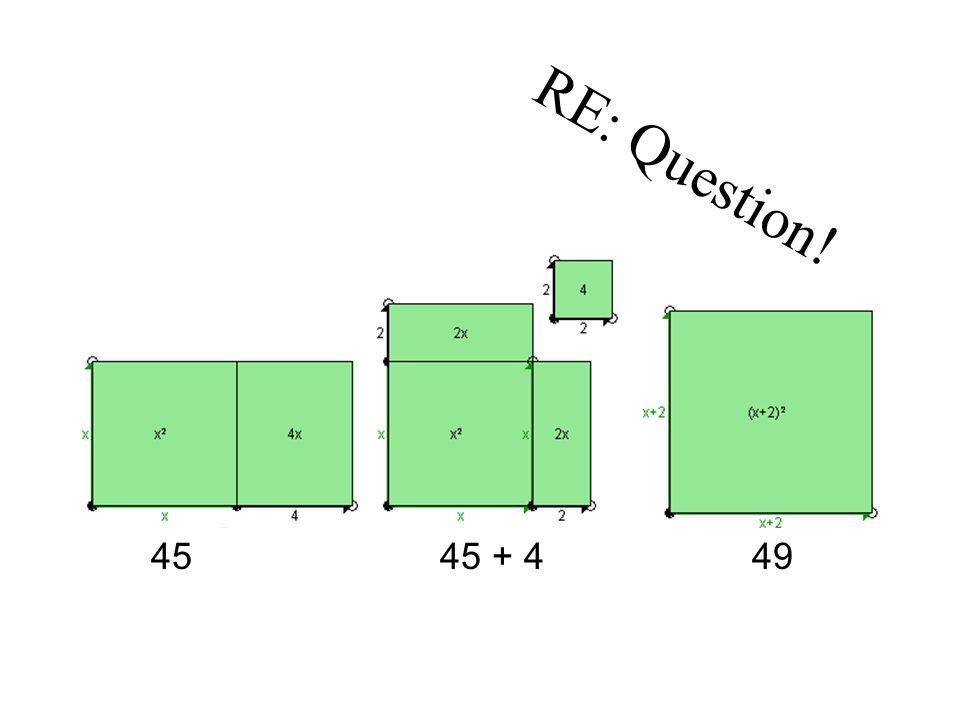 RE: Question! 45 45 + 4 49