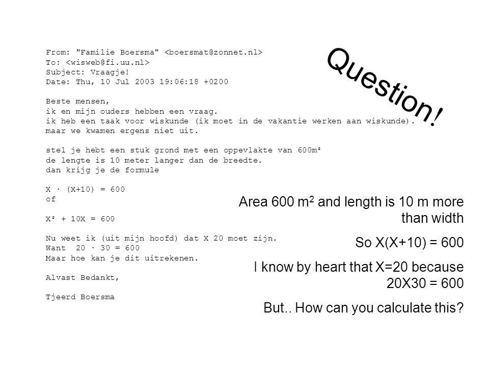 Question! Area 600 m2 and length is 10 m more than width