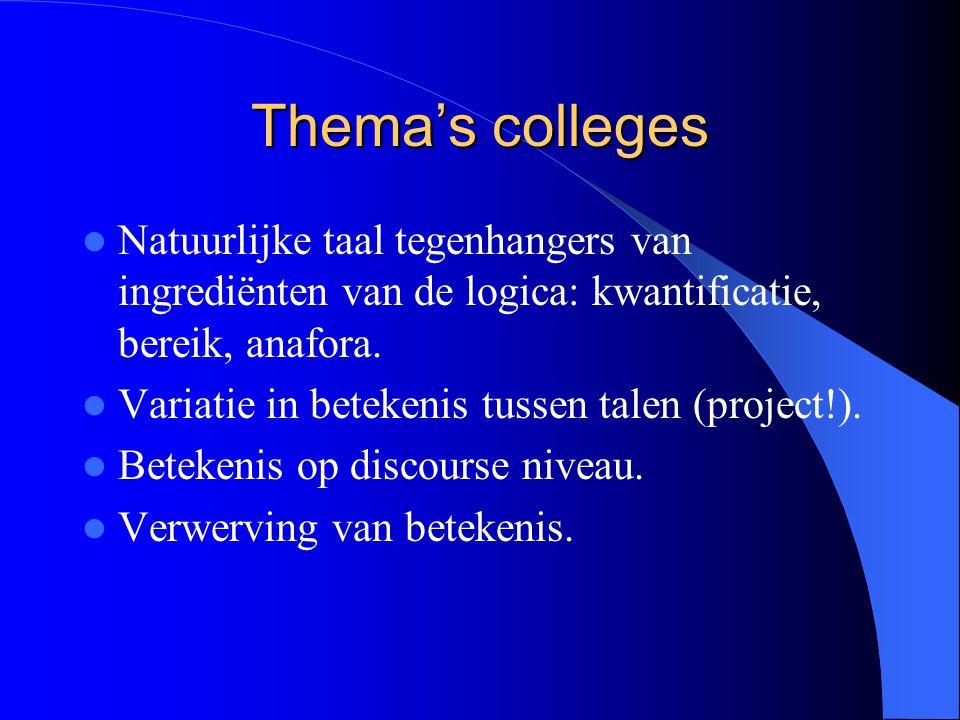 Thema's colleges Natuurlijke taal tegenhangers van ingrediënten van de logica: kwantificatie, bereik, anafora.