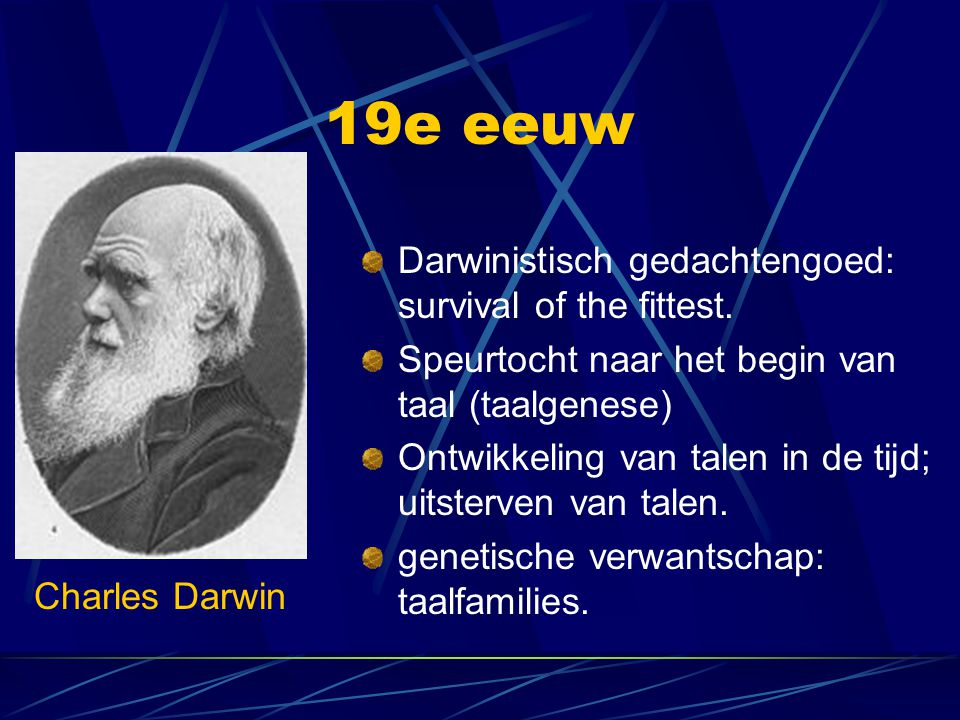 19e eeuw Darwinistisch gedachtengoed: survival of the fittest.