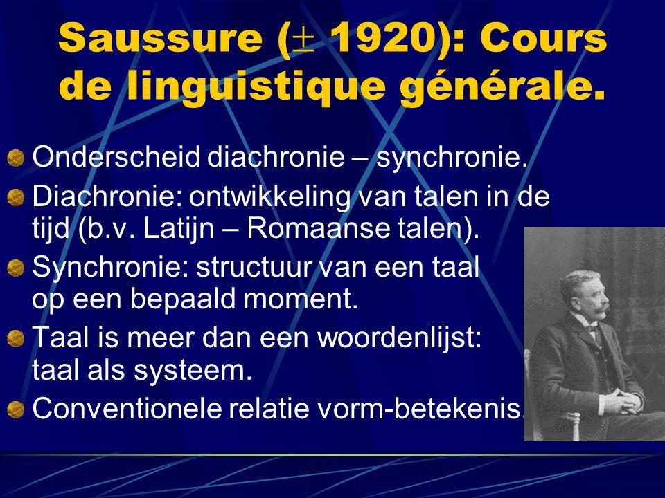 Saussure ( 1920): Cours de linguistique générale.