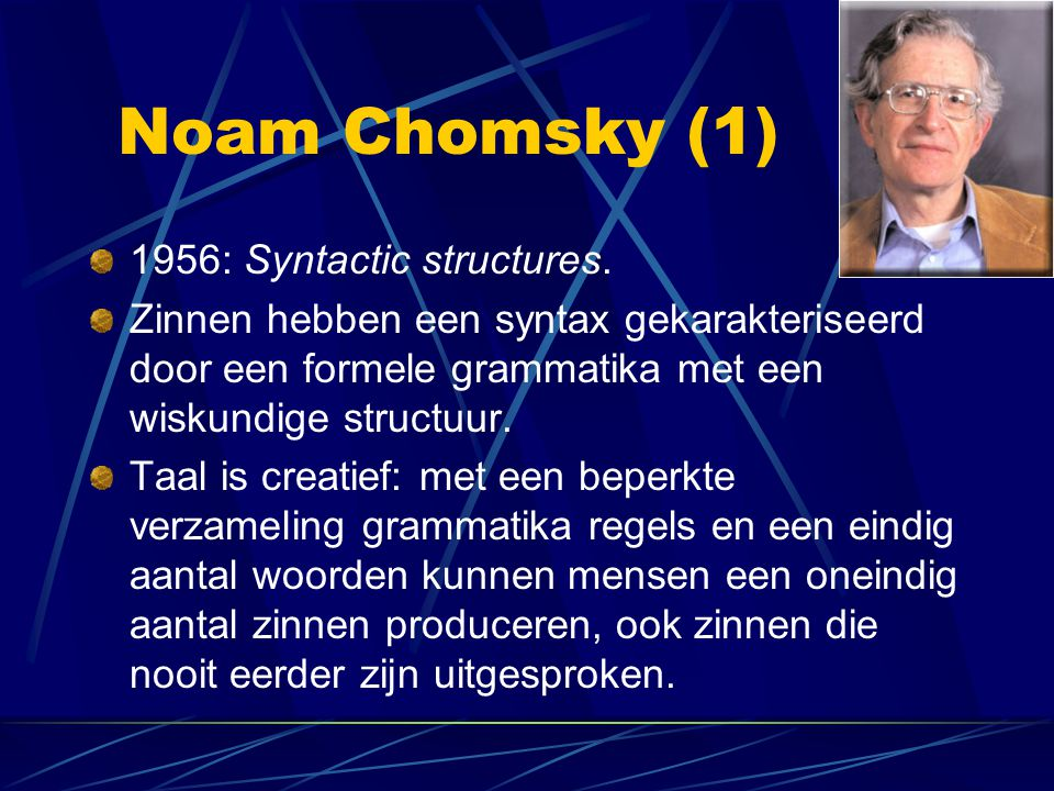 Noam Chomsky (1) 1956: Syntactic structures.