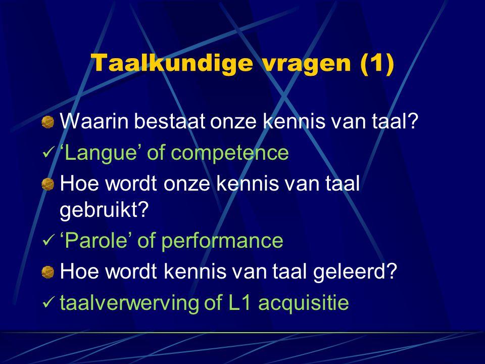 Taalkundige vragen (1) Waarin bestaat onze kennis van taal