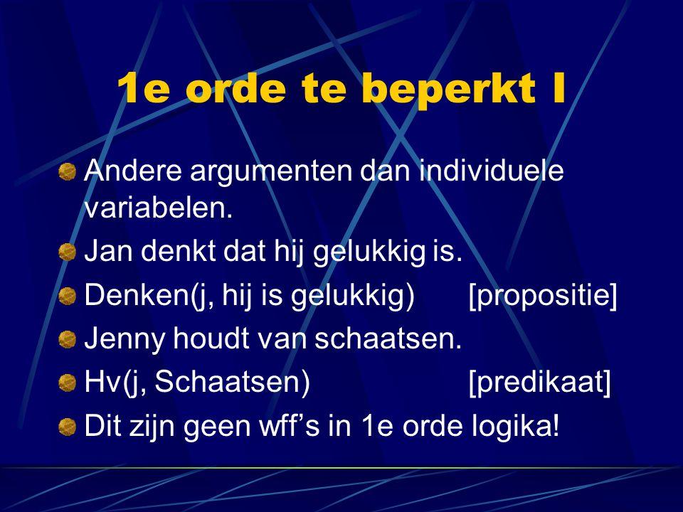 1e orde te beperkt I Andere argumenten dan individuele variabelen.
