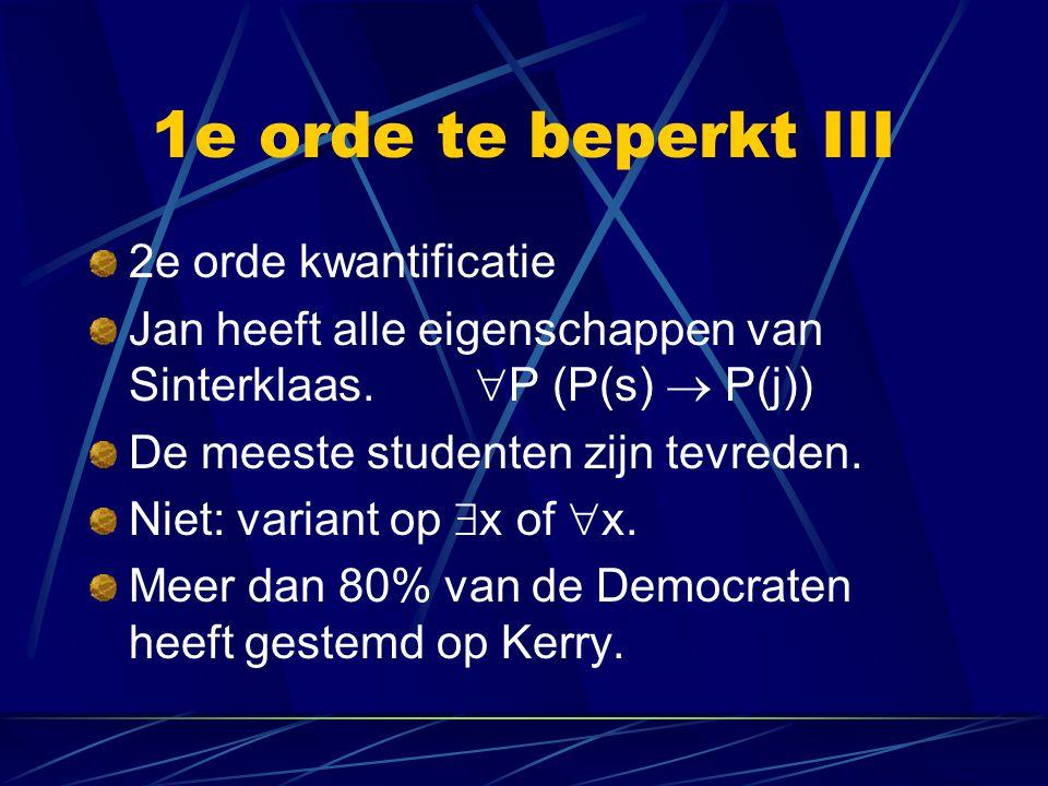 1e orde te beperkt III 2e orde kwantificatie