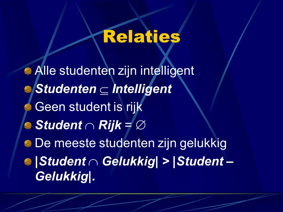 Relaties Alle studenten zijn intelligent Studenten  Intelligent