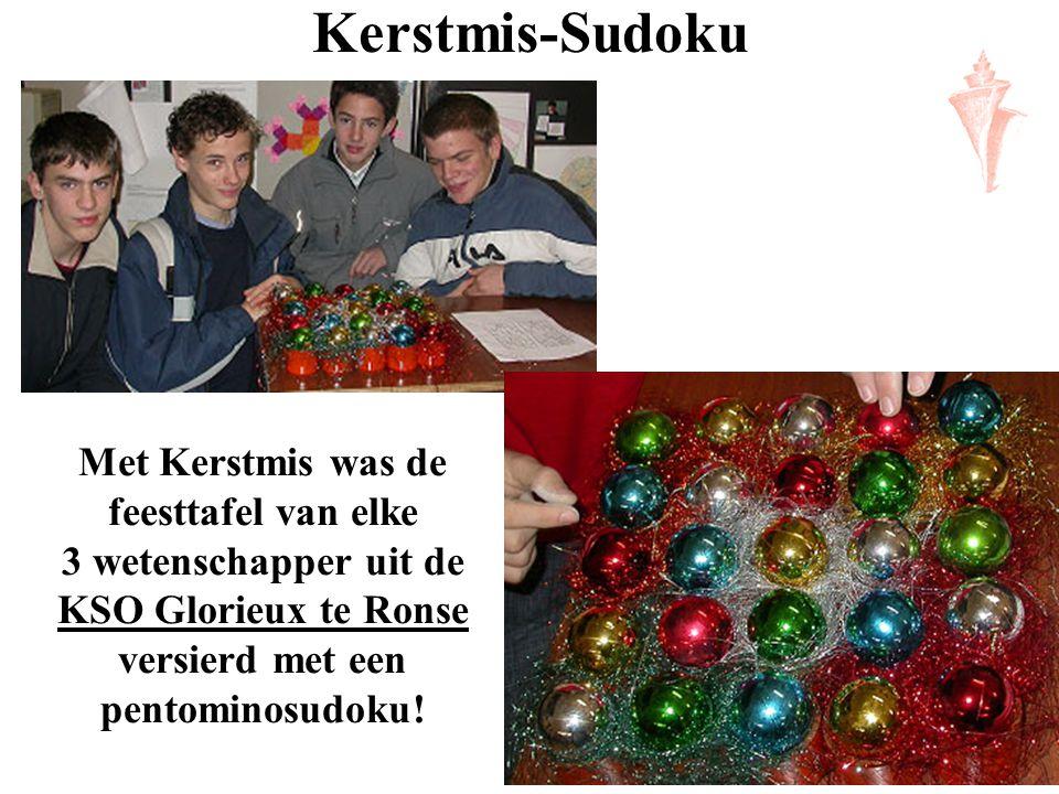 Kerstmis-Sudoku Met Kerstmis was de feesttafel van elke 3 wetenschapper uit de KSO Glorieux te Ronse versierd met een pentominosudoku!