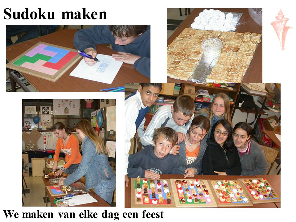 Sudoku maken We maken van elke dag een feest