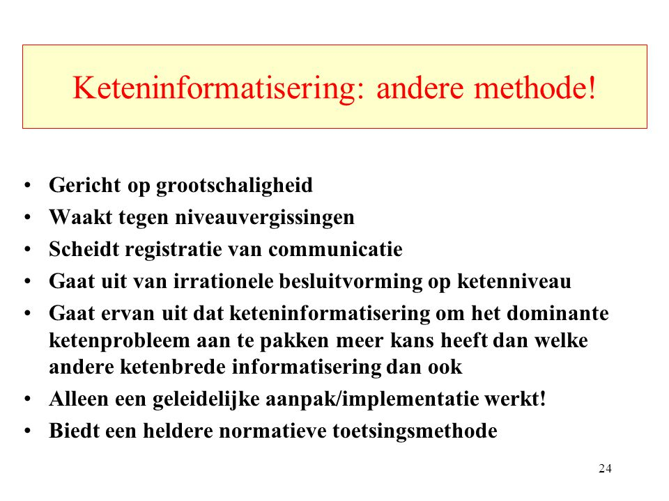 Keteninformatisering: andere methode!