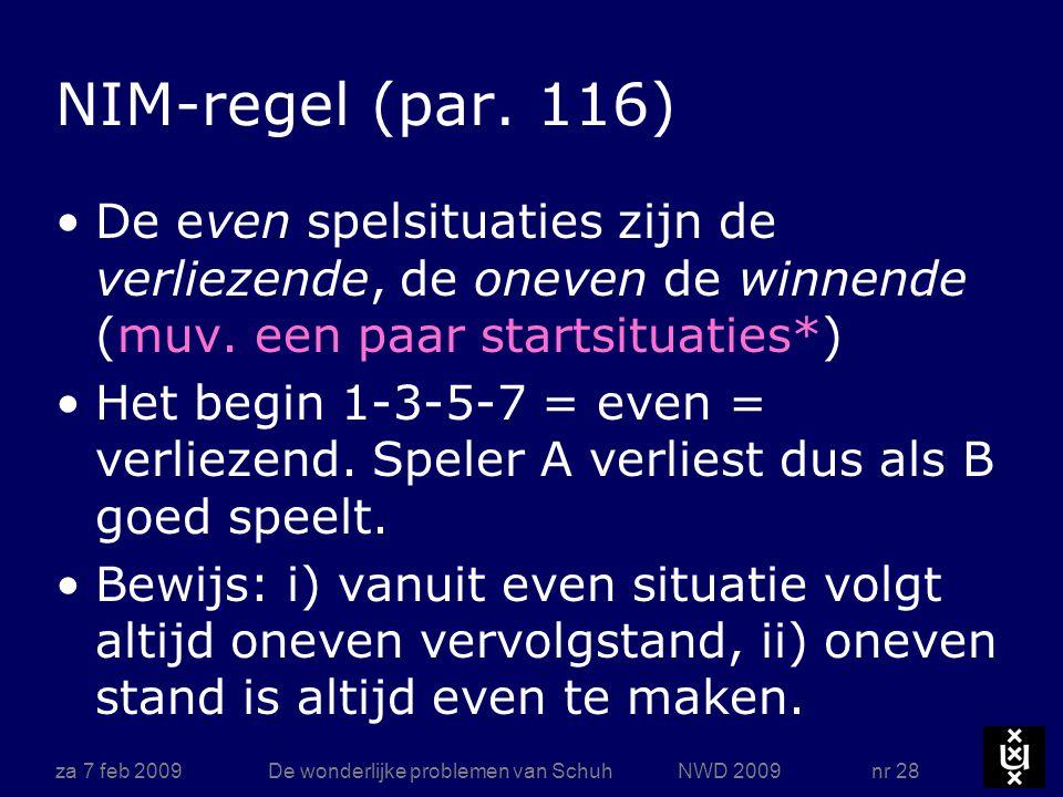 Startsituatie Elke 1e zet creëert oneven/winnende situatie 1 = 001