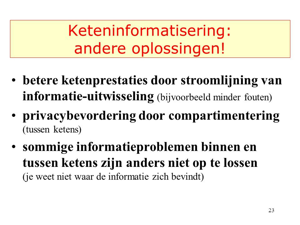 Keteninformatisering: andere oplossingen!