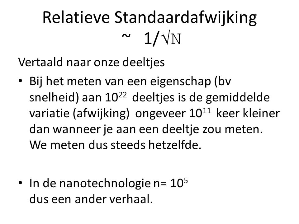 Relatieve Standaardafwijking ~ 1/√N